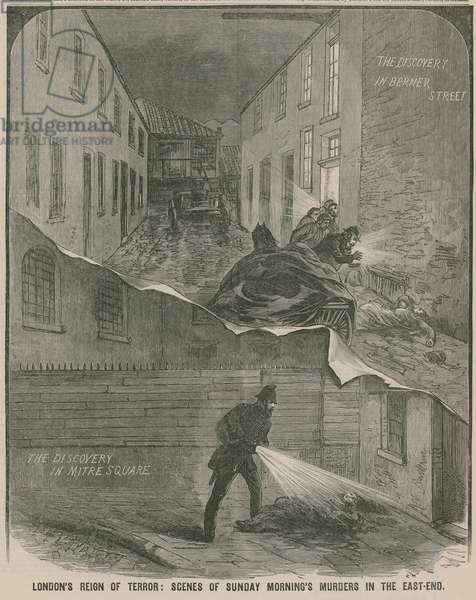 Jack the Ripper: London's reign of terror - scenes of Sunday morning's murders in the East End (engraving)