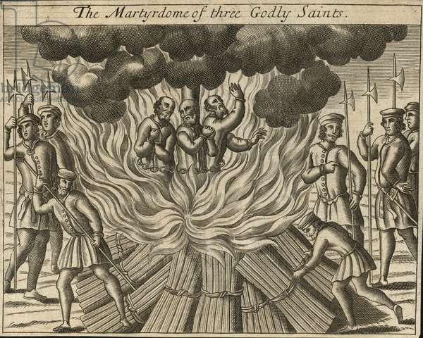 The martyrdom of three Godly Saints (engraving)