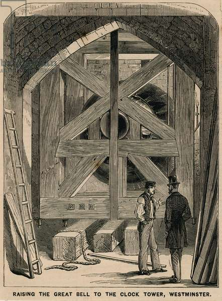 Raising the great bell (Big Ben) to the Clock Tower, Westminster (engraving)
