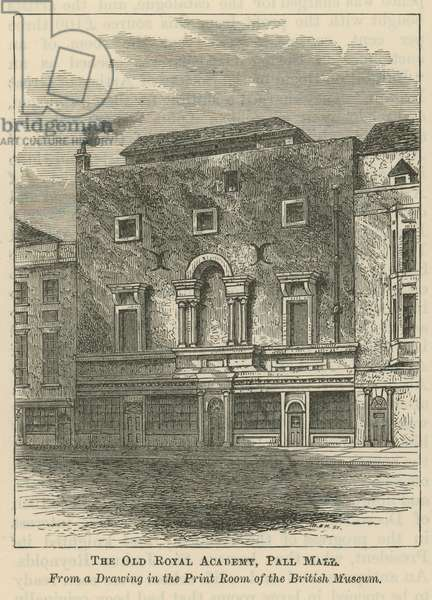The Old Royal Academy in Pall Mall (engraving)