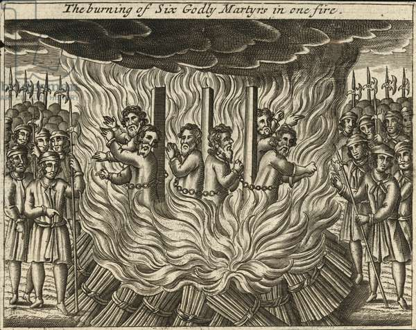 The burning of six godly martyrs in one fire (engraving)