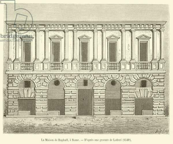 La Maison de Raphael, a Rome (engraving)