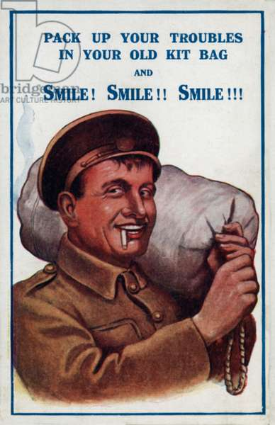 World War I, Pick Up Your Troubles In Your Old Kit Bag, And Smile Smile Smile (colour litho)