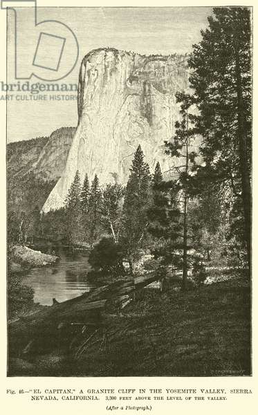 """""""El Capitan,"""" a granite cliff in the Yosemite Valley, Sierra Nevada, California, 3,300 feet above the level of the valley (engraving)"""