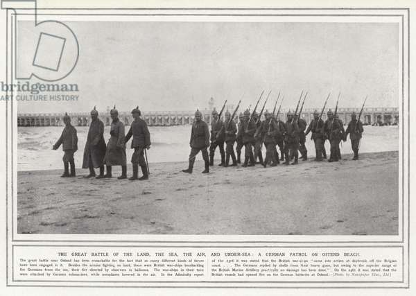 The great battle of the land, the sea, the air and under-sea, a German patrol on Ostend Beach (b/w photo)