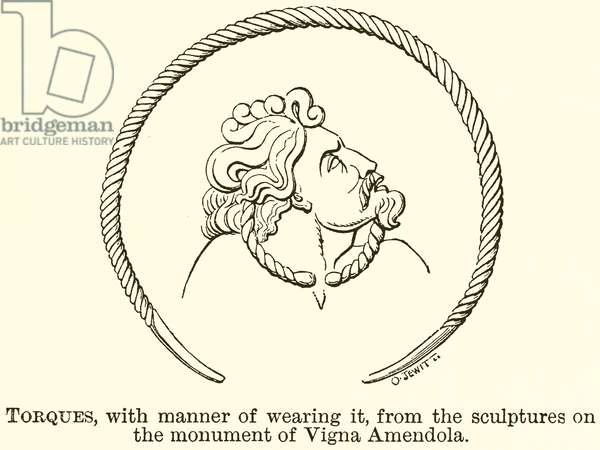 Torques, with Manner of Wearing it, from the Sculptures on the Monument of Vigna Amendola (engraving)