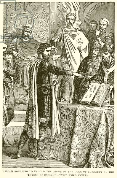 Harold swearing to uphold the right of the Duke of Normandy to the Throne of England--Types and Manners (engraving)