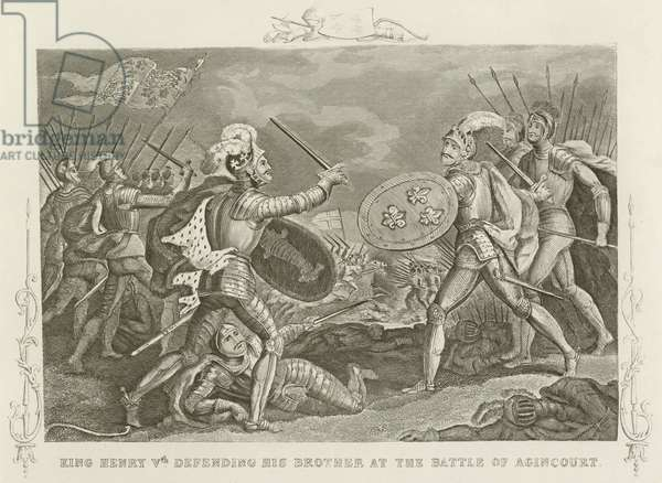 King Henry Vth defending his brother at the Battle of Agincourt (engraving)