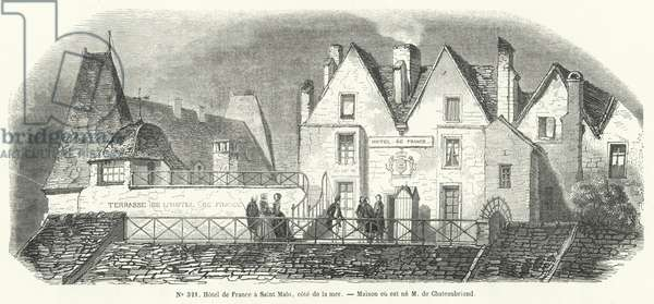 Hotel de France at St Malo, Brittany, birthplace of French writer and politician Francois-Rene de Chateaubriand (engraving)