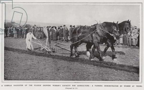 A Cornish daughter of the plough showing woman's capacity for agriculture, a farming demonstration by women at Truro (b/w photo)
