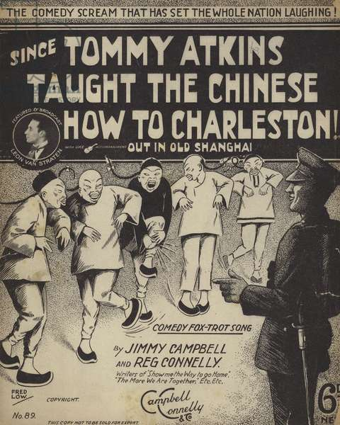 Since Tommy Atkins Taught the Chinese how to Charleston out in Old Shanghai (litho)