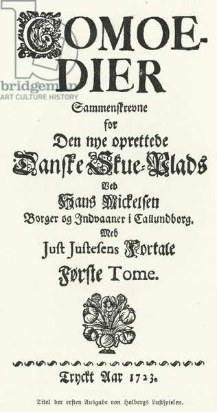 Title page of Danish-Norwegian playwright, philosopher and historian Ludvig Holberg's Comedies, 1723 (litho)