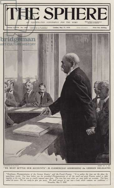 French Prime Minister Georges Clemenceau setting out the peace proposals to the German delegation at the Versailles Conference, 7 May 1919 (litho)