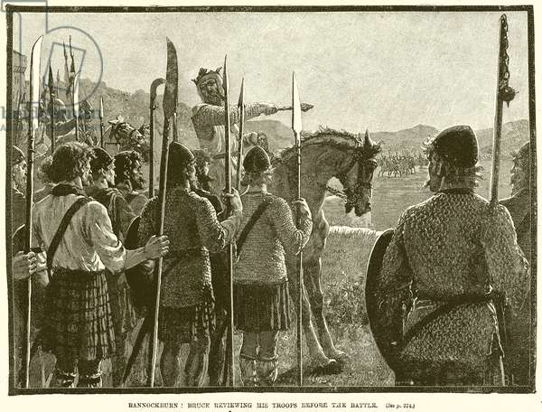 Bannockburn: Bruce reviewing his Troops before the Battle (engraving)