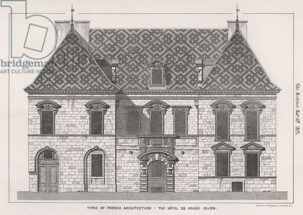 Types of French Architecture, The Hotel De Vogue, Dijon (engraving)
