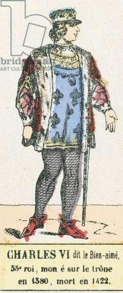 Charles VI dit le Bien-aime, 53e roi, monte sur le trone en 1380, mort en 1422 (coloured engraving)