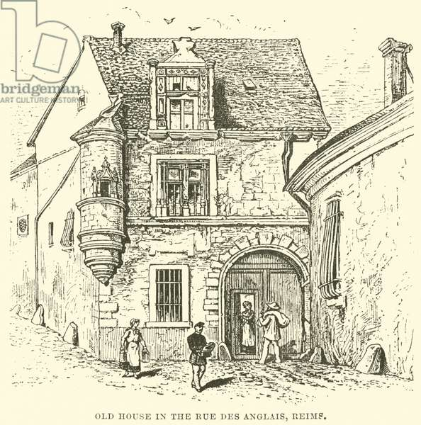 Old House in the Rue des Anglais, Reims (engraving)