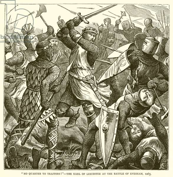 """No Quarter to Traitors!""--The Earl of Leicester at the Battle of Evesham, 1265 (engraving)"