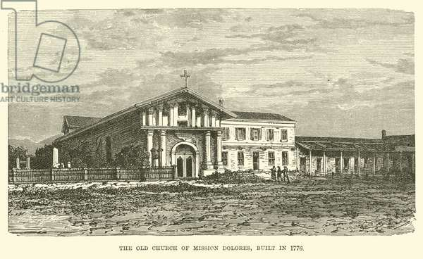 Old Church of Mission Dolores, built in 1776 (engraving)