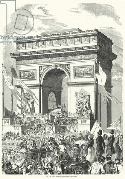 Procession passing in front of the French Provisional Government at the Arc de Triomphe, Paris, 1848 (engraving)