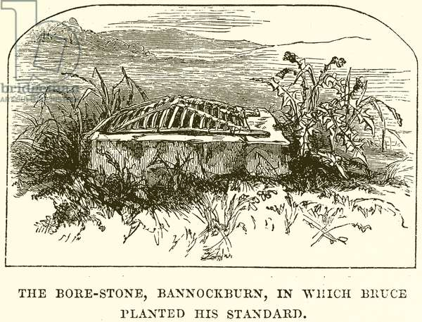 The Bore-Stone, Bannockburn, in which Bruce planted his Standard (engraving)