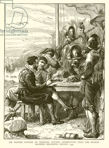 Sir Walter Raleigh at Trinidad, getting Information from the Spanish Soldiers regarding Guiana, 1595 (engraving)