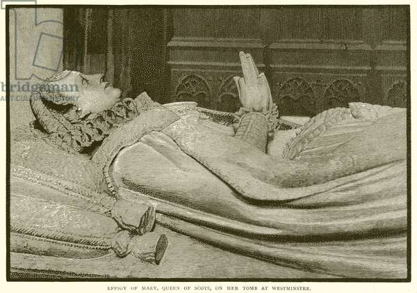 Effigy of Mary, Queen of Scots, on her Tomb at Westminster (engraving)