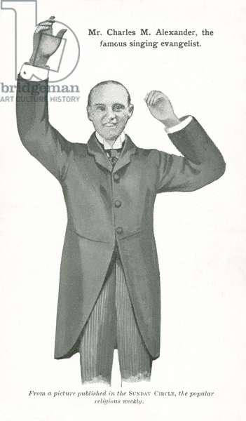 Charles M Alexander, American gospel singer and evangelist (litho)