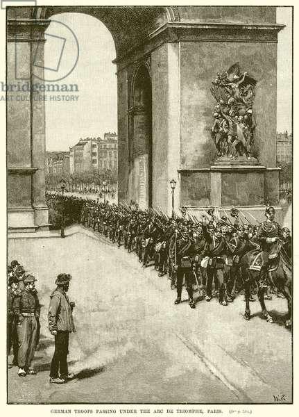 German Troops passing under the Arc de Triomphe, Paris (engraving)