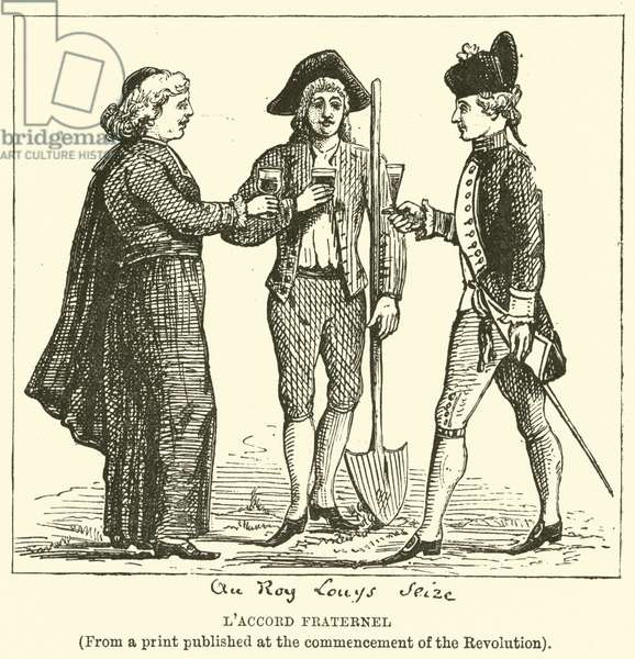 L'Accord Fraternel, (From a print published at the commencement of the Revolution) (engraving)