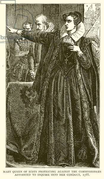 Mary Queen of Scots protesting against the Commissioners Appointed to Inquire into her Conduct, 1568 (engraving)