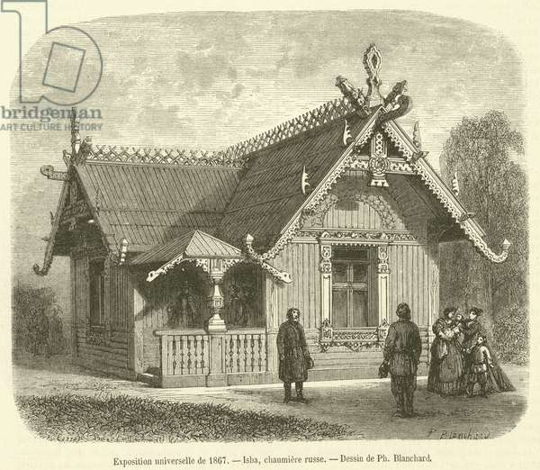 Exposition universelle de 1867, Isba, chaumiere russe (engraving)