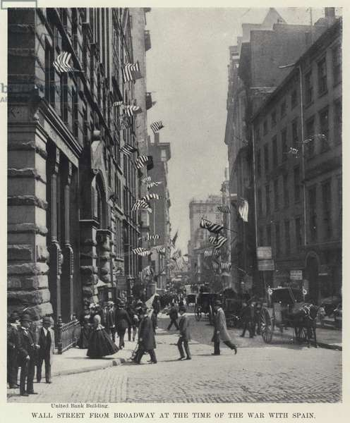 Wall Street from Broadway at the Time of the War with Spain (b/w photo)