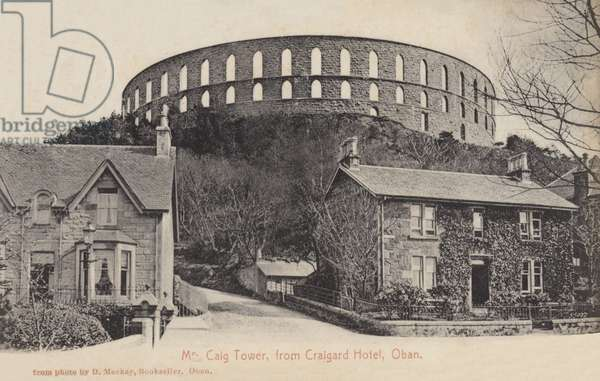 Mc Caig Tower, from Craigard Hotel, Oban (b/w photo)