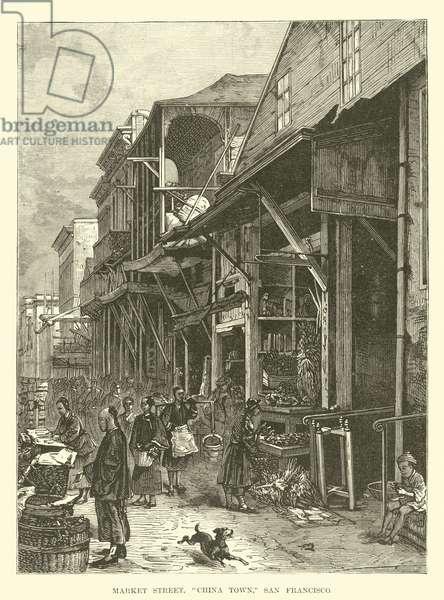 "Market street, ""China Town"", San Francisco (engraving)"