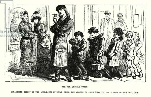 Oscar Wilde on the streets of New York - Too, Too, Utterly Utter! (engraving)