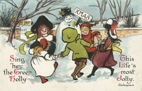 Children dancing a round a snowman and singing Hey the Green Holly - Christmas greetings card (chromolitho)