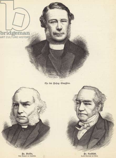 The late Bishop Claughton, Dr Stubbs, the Bishop of Chester, Dr Goodford, late Provost of Eton (engraving)