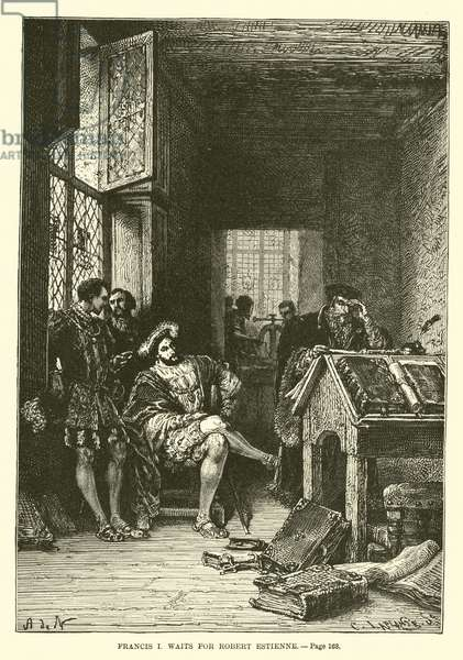 Francis I waits for Robert Estienne (engraving)