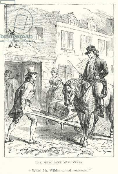 Sampson Wilder, American merchant and evangelical Christian, pushing a barrow (engraving)