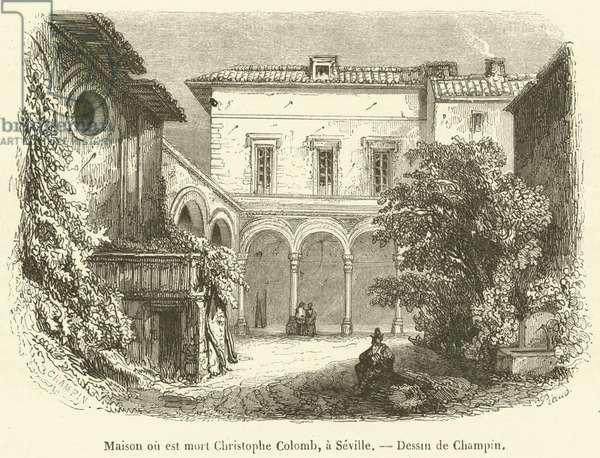 Maison ou est mort Christophe Colomb, a Seville (engraving)
