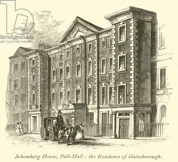 Schomberg House, Pall-Mall, the Residence of Gainsborough (engraving)