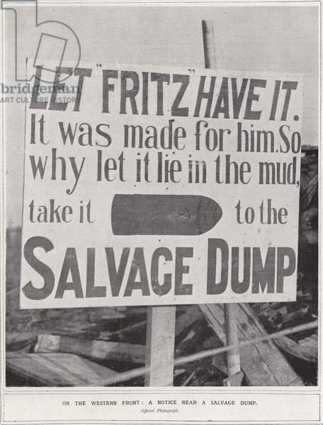 On the Western Front, a notice near a salvage dump (b/w photo)