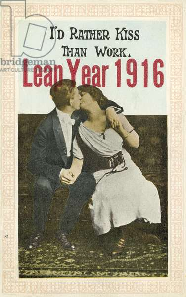 I'd Rather Kiss Than Work, Leap Year 1916 (colour photo)