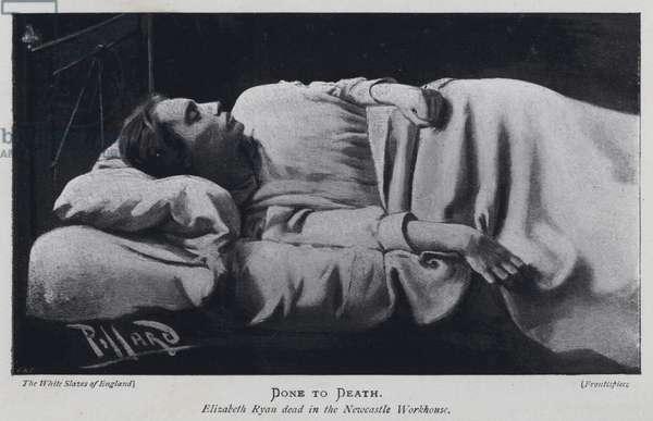 Done to Death, Elizabeth Ryan dead in the Newcastle Workhouse (b/w photo)