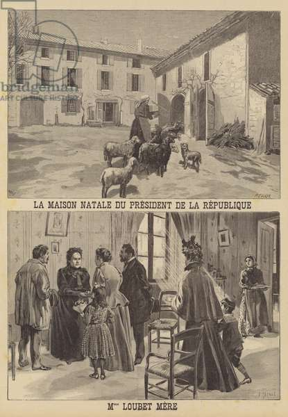 President Loubet of France: the house where he was born, and the president's mother (litho)