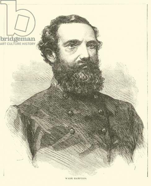 Wade Hampton, February 1865 (engraving)