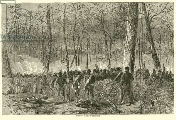 Fighting in the Wilderness, May 1864 (engraving)