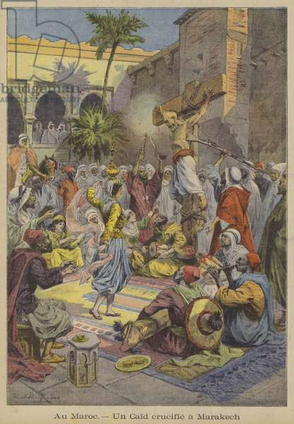 A caid crucified in Marrakesh, Morocco (colour litho)