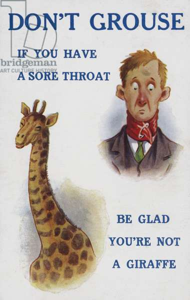 Don't grouse if you have a sore throat, be glad you're not a giraffe (colour litho)